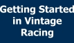 Getting Started in Vintage Racing